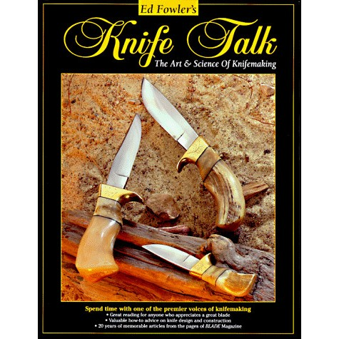 Ed Fowler's Knife Talk 1